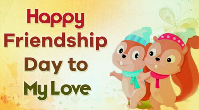 Happy Friendship day wishes to my love