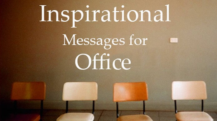 Inspirational messages to office