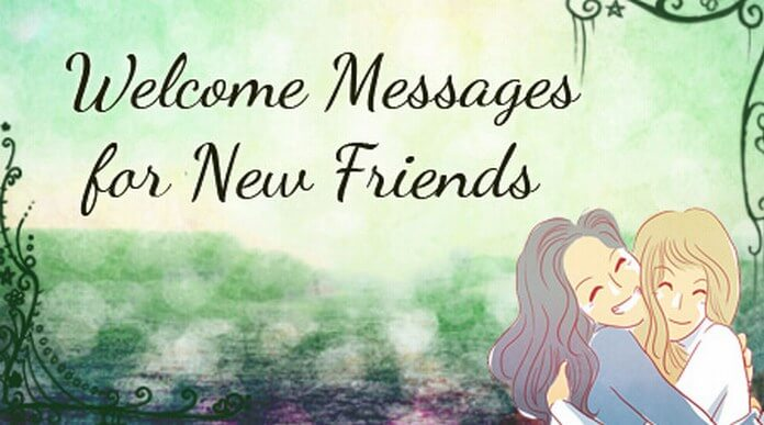Welcome Messages for New Friends