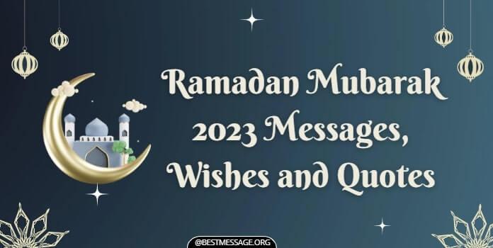 Ramadan Messages, Ramadan Kareem Wishes, Ramadan Mubarak Images