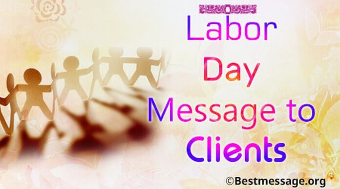 Labor day message to clients