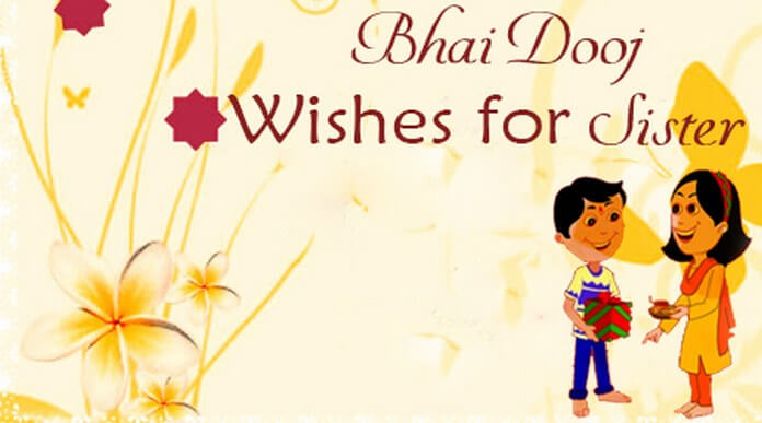 Bhai Dooj Wishes Messages for Sister