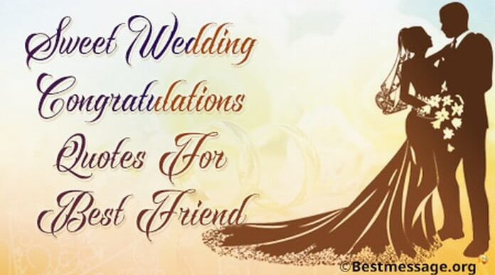 wedding congratulations wishes and messages for best friend