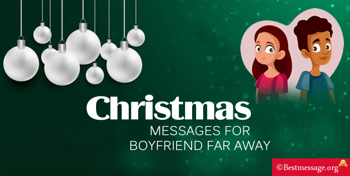 merry christmas wishes and messages for boyfriend far away