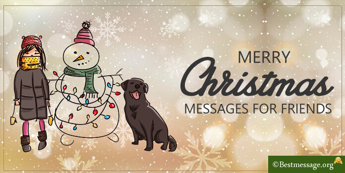 Christmas messages for friends, Good/Best Friend, Special, Close Friends