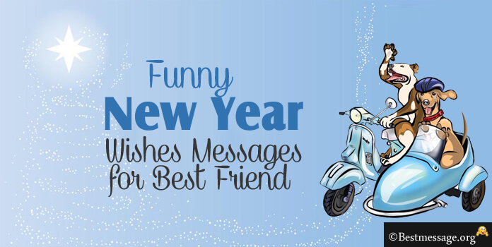 Funny New Year Wishes Messages for Best Friend