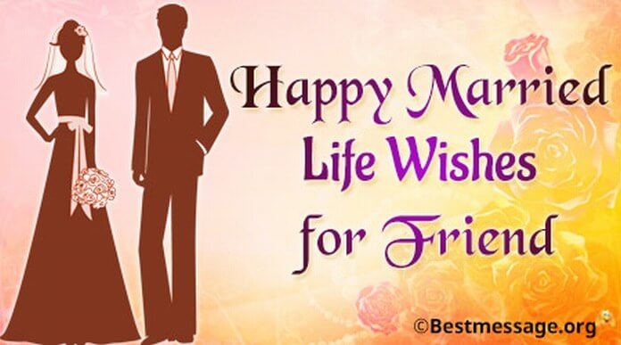 Happy married life wishes for friend short wedding messages married life wishes for friend m4hsunfo