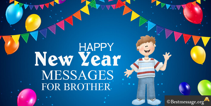 Happy New Year Wishes to My Brother 2021 Messages
