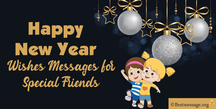 New Year Messages for Special Friends, Happy New Year Wishes for Friends
