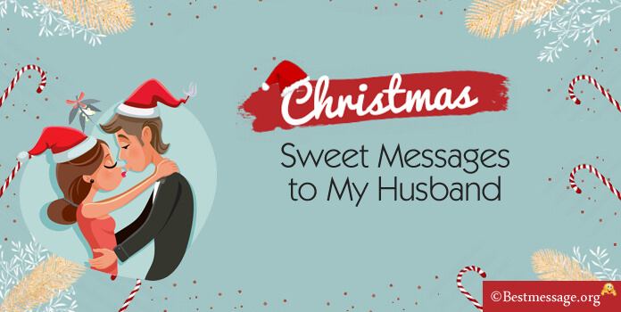 Sweet Christmas Messages for My Husband