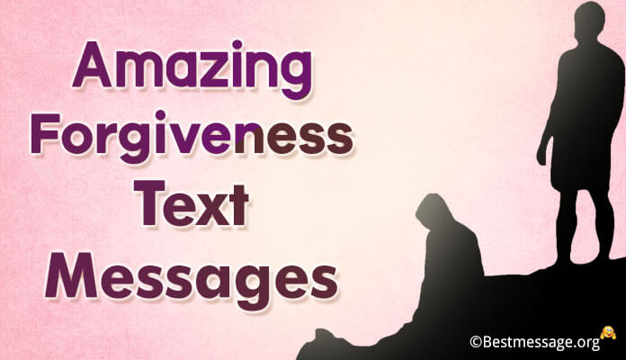 forgiveness messages to a loved one