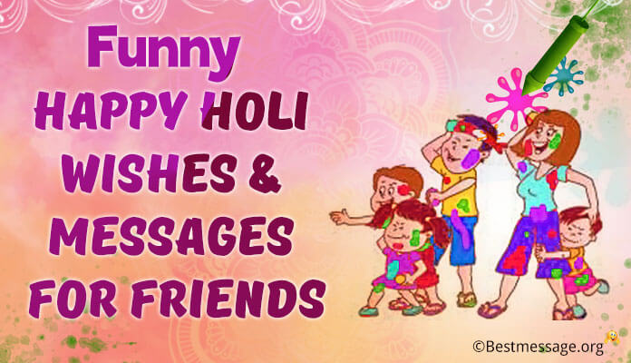 Funny Happy Holi Wishes 2017 and Messages Friends