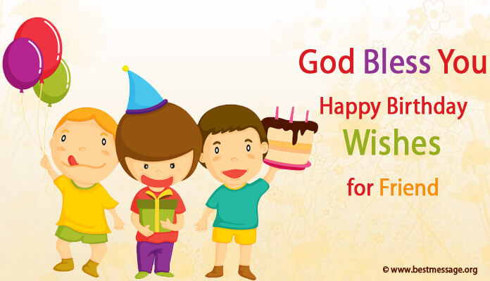 happy birthday god bless you my friend wishes messages