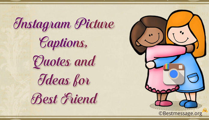 Funny Cute Instagram Picture Captions, Quotes Best Friend