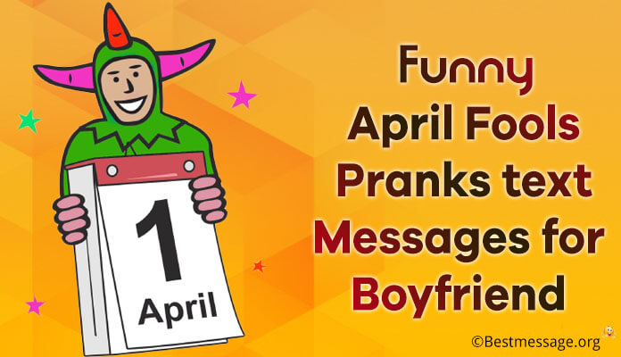 Boyfriend Hilarious April Fools Day Prank Messages Quotes
