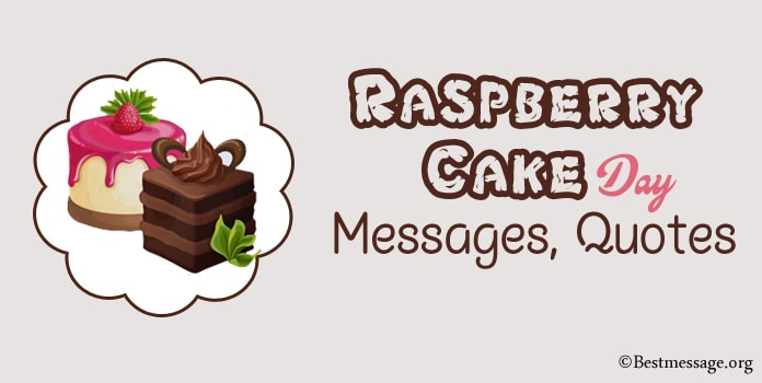 Raspberry Cake Day Messages, Raspberry Cake Quotes