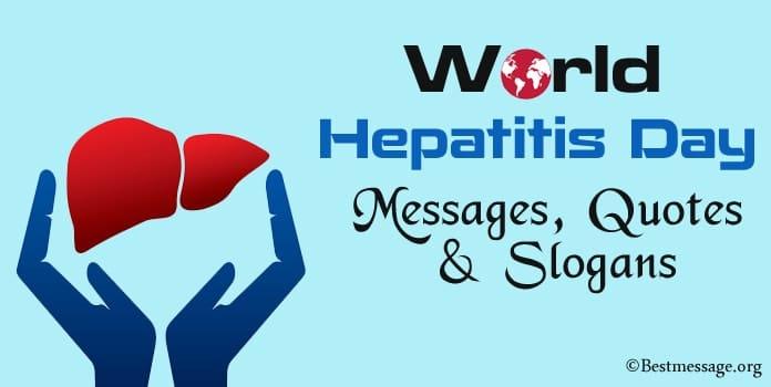 World Hepatitis Day Messages, Hepatitis Quotes, Hepatitis Slogans