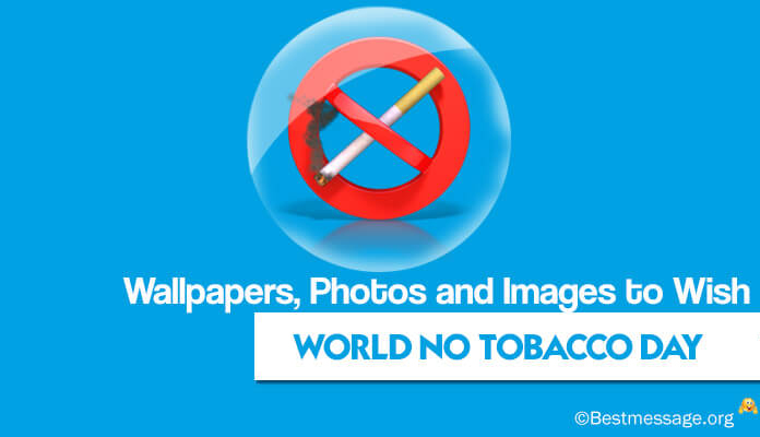 World No Tobacco Day Greeting Messages Pictures, Photos