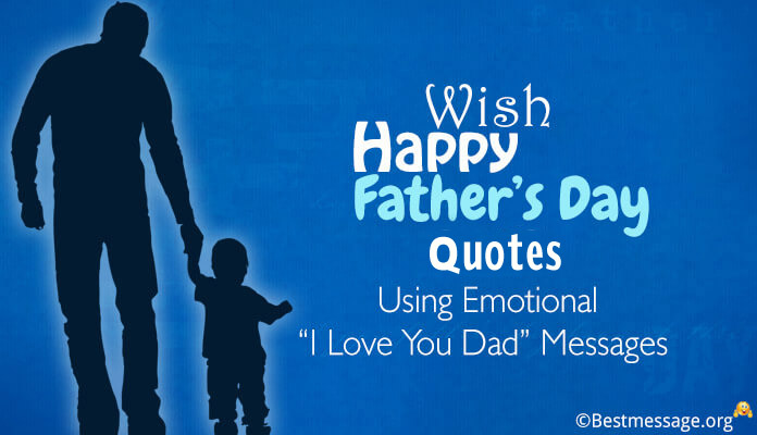 Emotional Wish Happy Fathers Day I Love You Dad Messages