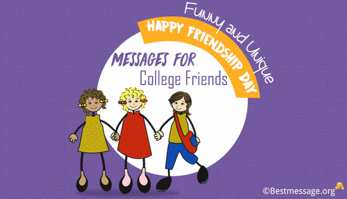 Funny And Unique Happy Friendship Day Messages For College Friends