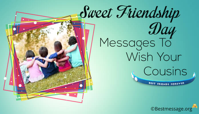 Sweet Happy Friendship Day Messages To Wish Cousins