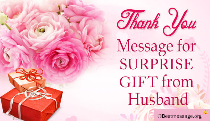 thank you messages for surprise gift from husband