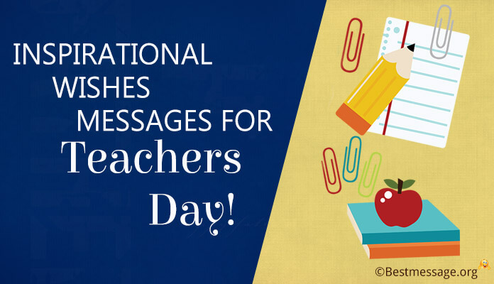 Inspirational Happy Teachers Day Wishes Text Messages