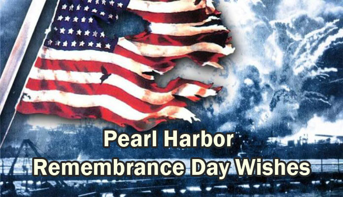 pearl harbor remembrance day wishes, messages, Pearl Harbor Quotes