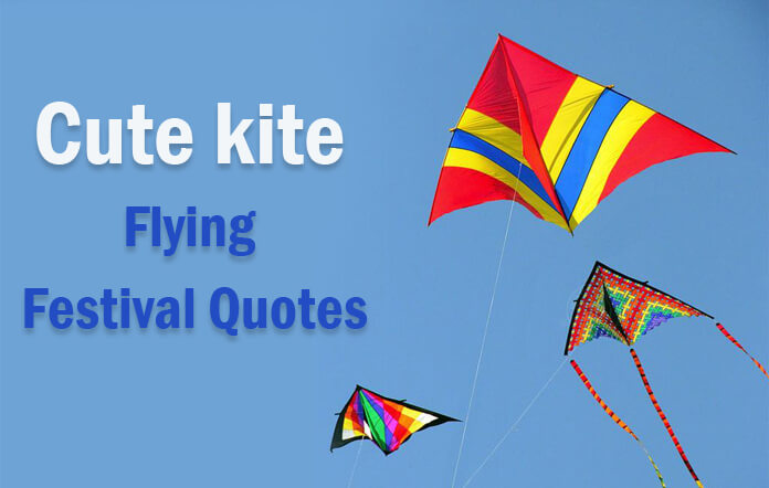 Cute kite Flying Festival Quotes, kite Festival Slogan and Sayings Image, Photo