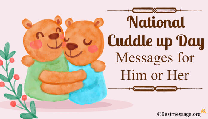 National Cuddle up Day Messages, Quotes Him Her, Cuddle up Sayings