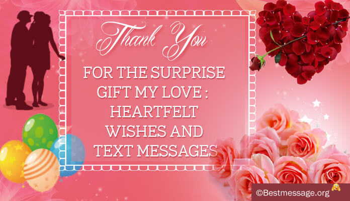 Thank you Messages Surprise Gift my Love, Heartfelt Wishes and Text Messages