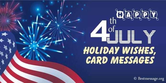 4th of July Holiday Wishes, Fourth of July Holiday Card Messages