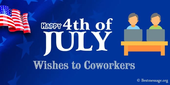 4th of July Wishes to Coworkers, USA Independence Day Messages