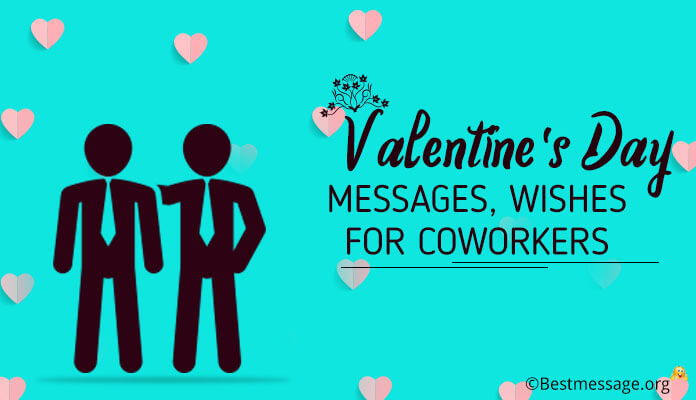Valentine's Day Messages, Wishes for Coworkers - Valentines Colleagues Quotes