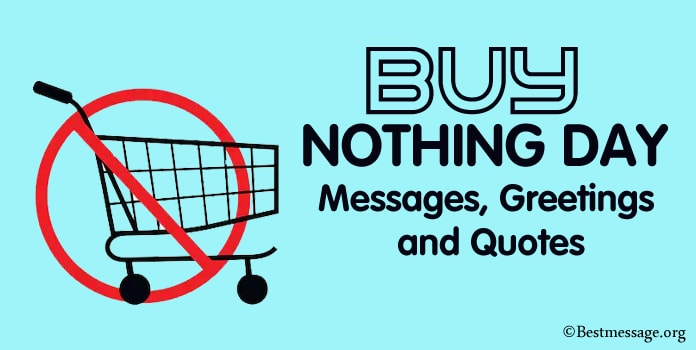 Buy nothing day Quotes, Buy Nothing Day Messages, Greetings