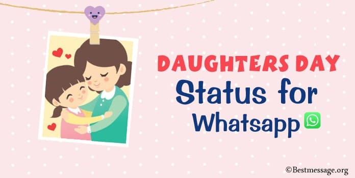 Daughters Day Whatsapp Status, Daughters Day Status Messages