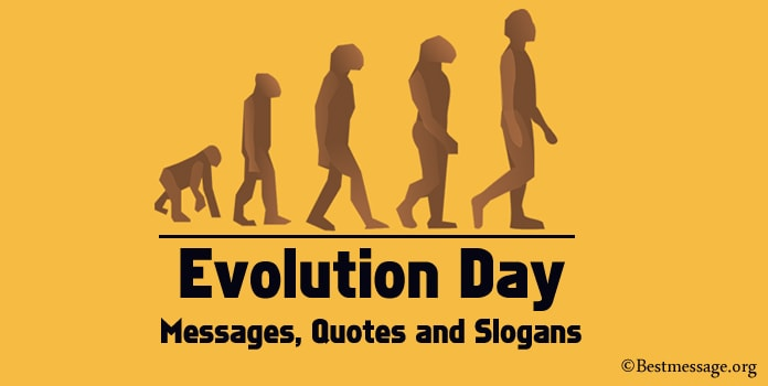 Evolution Day messages, Evolution Slogans, evolution quotes
