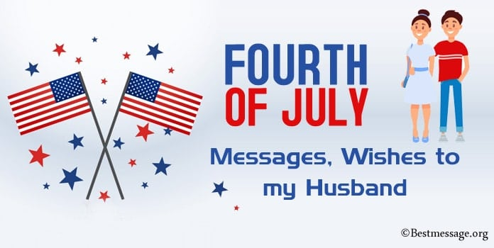 Fourth of July Messages, 4th of July Wishes to my Husband