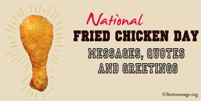 Fried Chicken Day Messages, Greetings, Fried Chicken Quotes