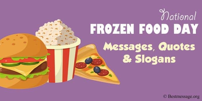 Frozen Food Day Messages, Food Quotes, Food Slogans