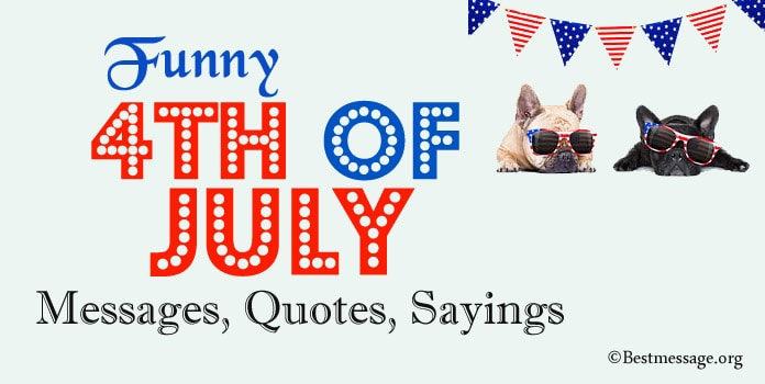 Funny Fourth of July Messages, 4th of July Funny Jokes, Sayings
