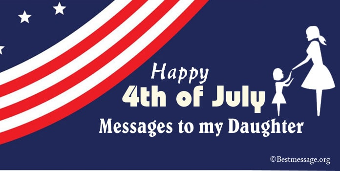 Happy 4th of July Messages to my Daughter