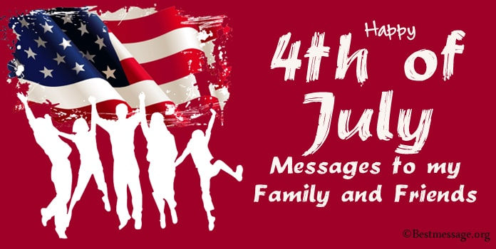 Happy 4th of July Messages to my Family and Friends