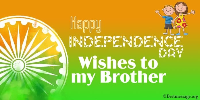 India Independence Day Wishes to brother, 15 August messages