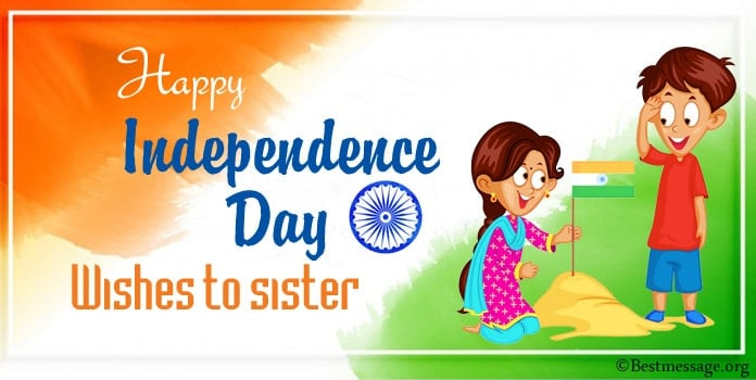 Independence Day Quotes, Patriotic Messages, Wishes to Sister