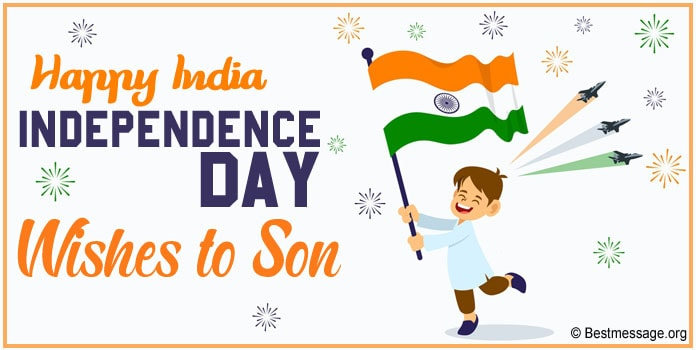 India Independence Day Wishes to son, patriotic 15 August messages