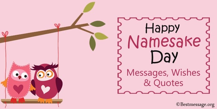 Happy Namesake Day Wishes Messages, Namesake Quotes