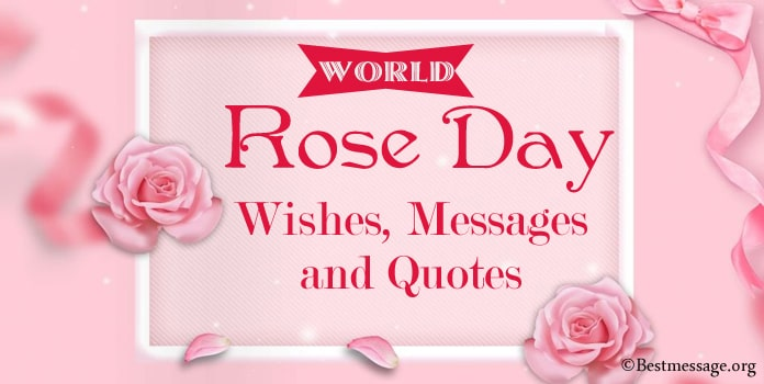 World Rose Day Wishes, Happy Rose Day Messages, Rose Quotes Images