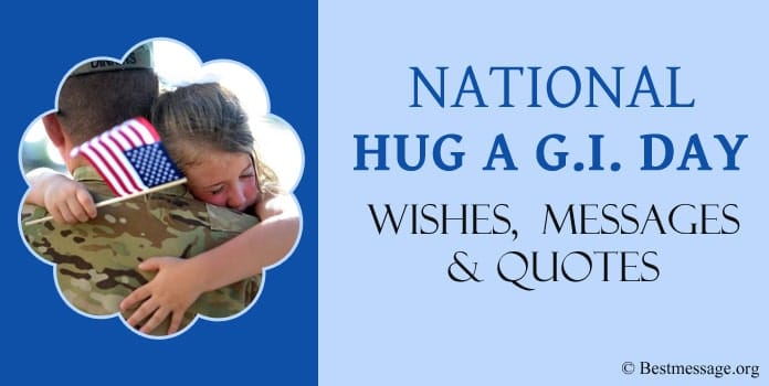 Hug a G.I. Day Wishes, Messages, Hug a G.I Quotes