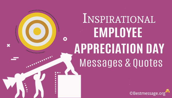 Employee Appreciation Day Messages, Inspirational Quotes, Wishes